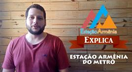 EA Explica #8 – Estação Armênia do Metrô