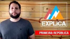 EA Explica #11 – Primeira República