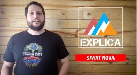 EA Explica #12 – Sayat Nova