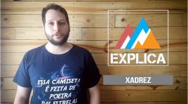 EA Explica #14 – Xadrez
