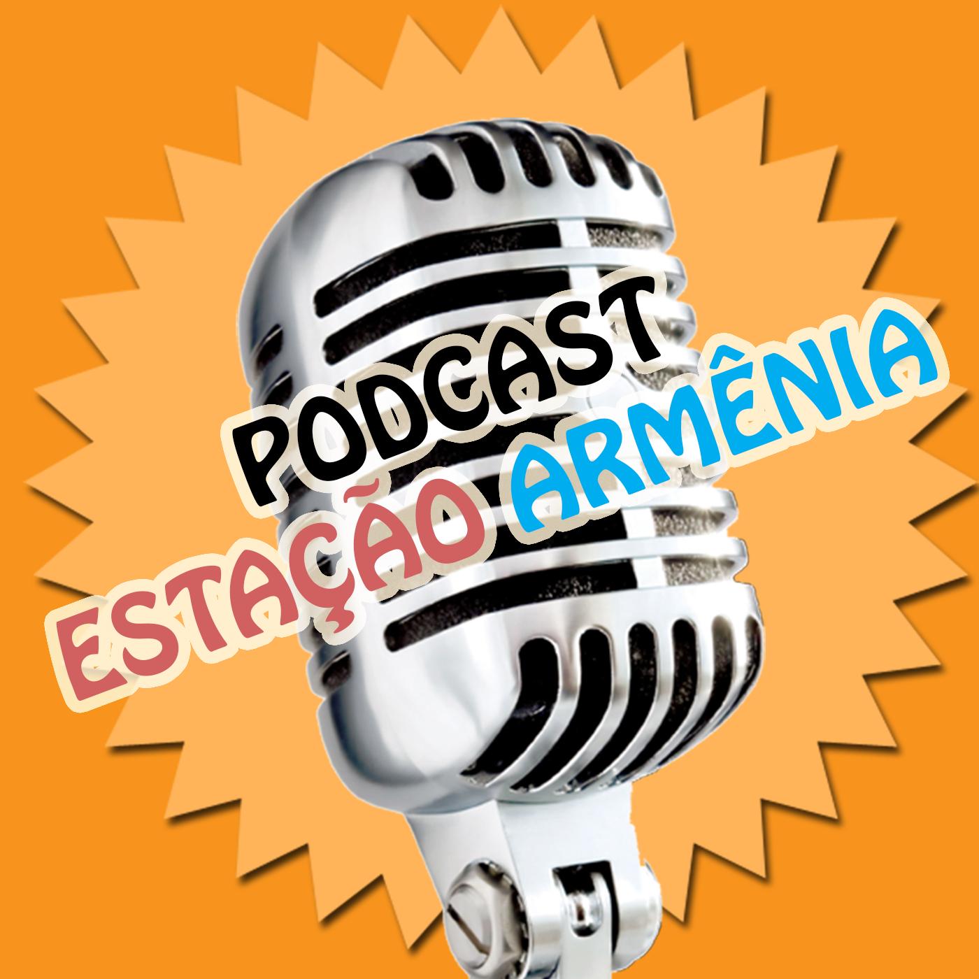 Podcast Estação Armênia